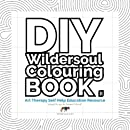 DIY - Wildersoul Colouring Book II: Art Therapy Self Help Education Resource (Volume 2)