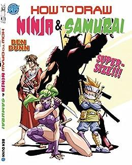 Amazon.com: How to Draw Ninjas and Samurai eBook: Ben Dunn ...