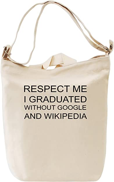 c584d215b2f Respect Me I Graduated Without Google And Wikipedia Canvas Day Bag ...
