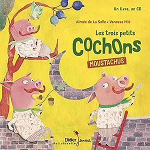 """Afficher """"Les trois petits cochons moustachus"""""""