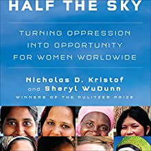 Half the Sky: Turning Oppression into Opportunity for Women Worldwide Audiobook by Nicholas D. Kristof, Sheryl WuDunn Narrated by Cassandra Campbell