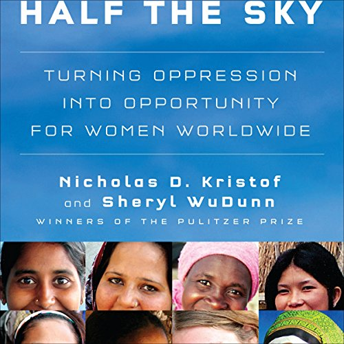 Half the Sky: Turning Oppression into Opportunity for Women Worldwide Audiobook [Free Download by Trial] thumbnail