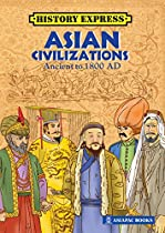 ASIA CIVILIZATIONS - ANCIENT TO 1800 AD