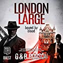 London Large: Bound by Blood Audiobook by Garry Robson, Roy Robson Narrated by Greg Wagland