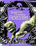 Bizarre, Creepy Hoaxes, Kelly Regan Barnhill, 1429622946