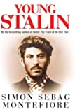 Young Stalin: The Adventurous Early Life of the Dictator 1878-1917