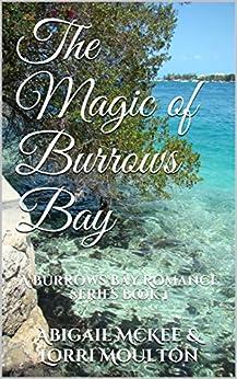 The Magic of Burrows Bay (A Burrows Bay Romance Book 1) by [Moulton, Lorri, McKee, Abigail]