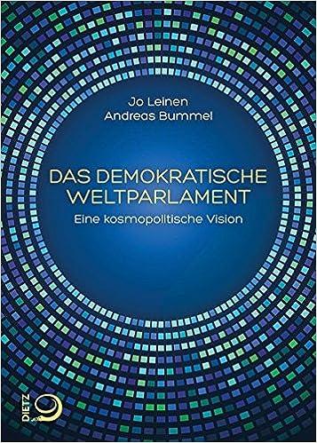 Das demokratische Weltparlament: Eine kosmopolitische Vision