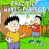 Practice Makes Perfect: Robert Can Learn to Do Anything (Children's Success)