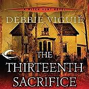 The Thirteenth Sacrifice: Witch Hunt, Book 1 | Debbie Viguié