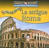 La Antigua Roma/Ancient Rome (La Vida En El Pasado/Life Long Ago) (Spanish Edition)