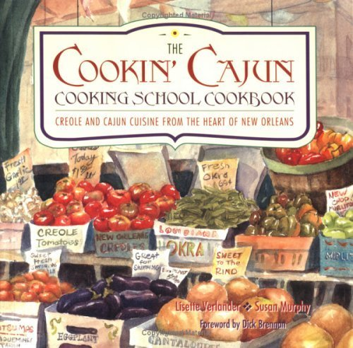 Search : Cookin' Cajun Cooking School Cookbook - Creole and Cajun Cuisine from the Heart of New Orleans