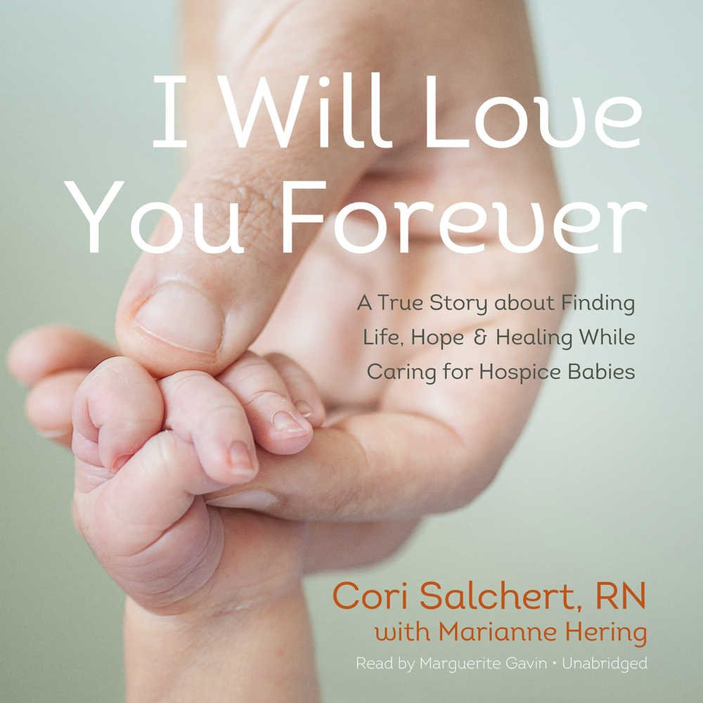 I Will Love You Forever: A True Story About Life, Love, and Healing Through Heartbreak - Library Edition