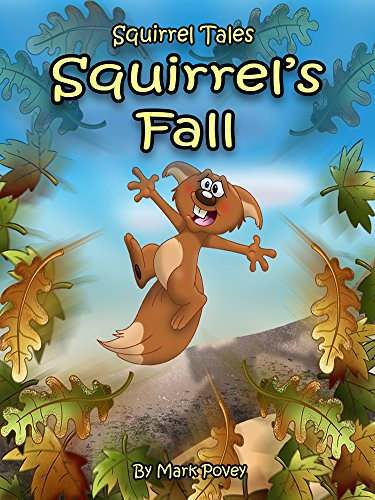 Squirrel's Fall ( A children's book about a squirrels first Fall Season).: Squirrel Tales