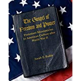 The Gospel of Freedom and Power: Protestant Missionaries in American Culture after World War II