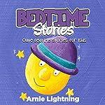 Bedtime Stories: Cute Bedtime Stories for Kids | Arnie Lightning