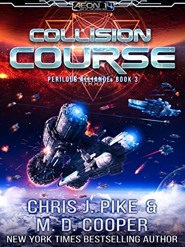Collision Course - Assault of the Revolution Fleet (Aeon 14: Perilous Alliance Book 3)