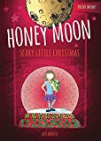 The Enchanted World Of Honey Moon A Scary Little Christmas.