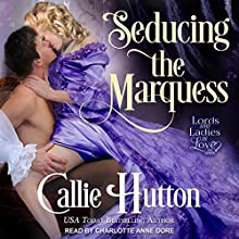 Seducing the Marquess: Lords and Ladies in Love, Book 1 Audiobook by Callie Hutton Narrated by Charlotte Anne Dore