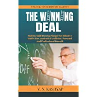 The Winning Deal: Skill By Skill Develop Simple Yet Effective Habits For Academic Excellence, Personal And Professional…