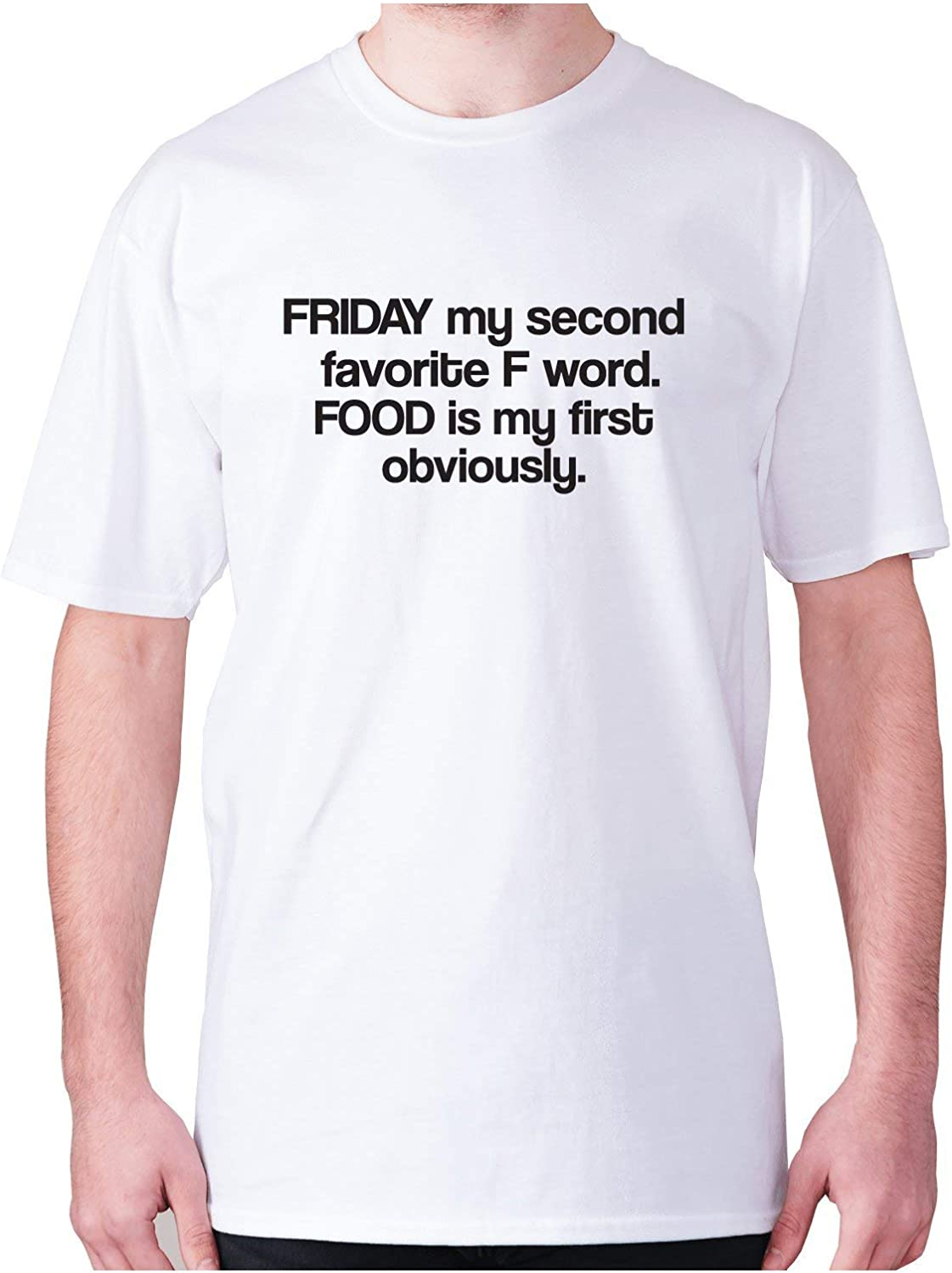 Friday My Second Favorite F Word. Food is My First Obviously - Men's Premium t-Shirt