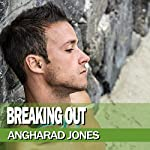 Breaking Out | Angharad Jones