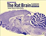 The Rat Brain in Stereotaxic Coordinates, George Paxinos and Charles Watson, 0123919495