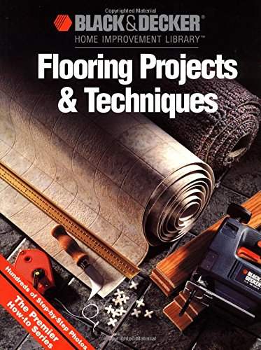 Flooring Projects & Techniques (Black & Decker Home Improvement Library) by Creative Pub Intl (Image #2)