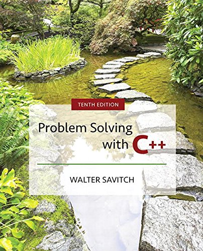 Problem Solving with C++ (10th Edition) by Pearson