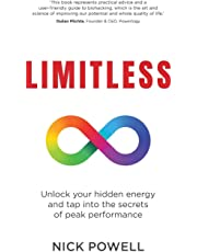 Limitless: Unlock your hidden energy and tap into the secrets of peak performance