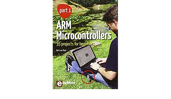 ARM Microcontrollers, Part 1: 35 Projects for Beginners