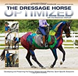 img - for The Dressage Horse Optimized: With the Masterson Method book / textbook / text book