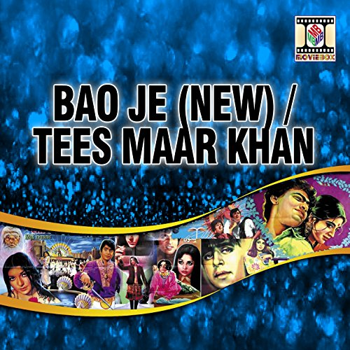 Bao Jee (New) / Tees Maar Khan
