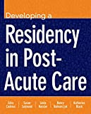 img - for Developing A Residency In Post-Acute Care book / textbook / text book
