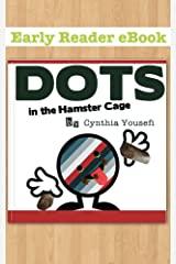 Dots in the Hamster Cage - An Early Reader Book Kindle Edition