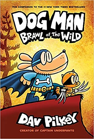 #10: Dog Man: Brawl of the Wild: From the Creator of Captain Underpants (Dog Man #6)