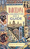 img - for Barcelona: A Celebration and a Guide by Charlie Pye-Smith (1992-02-06) book / textbook / text book