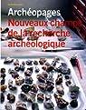 Nouveaux champs de la recherche archéologique - Archéopages n.3 Hors-série par INRAP