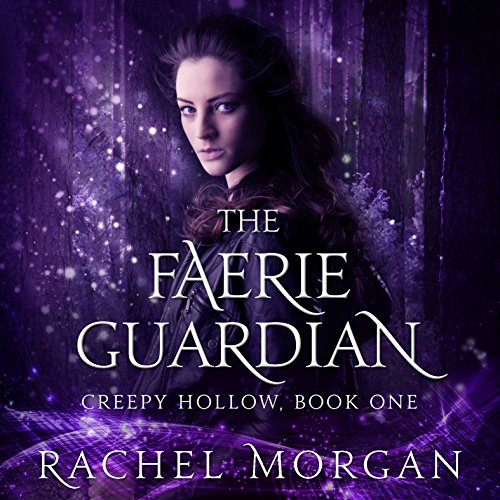 The Faerie Guardian: Creepy Hollow Series, Book 1 by Tantor Audio