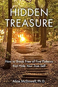 Hidden Treasure: How to Break Free of Five Patterns that Hide Your True Self by [McDowell, Alice]