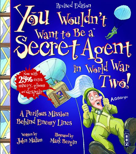 Download You Wouldn't Want to Be a Secret Agent During World War II pdf epub