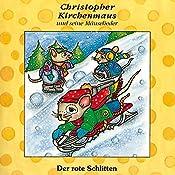 Der rote Schlitten (Christopher Kirchenmaus und seine Mäuselieder 5) | Gertrud Schmalenbach