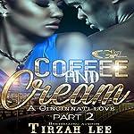 A Cincinnati Love: Coffee and Cream 2 | Tirzah Lee