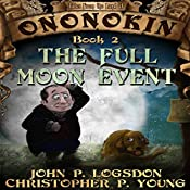 The Full Moon Event: Tales from the Land of Ononokin, Volume 2 | John P. Logsdon, Christopher P. Young