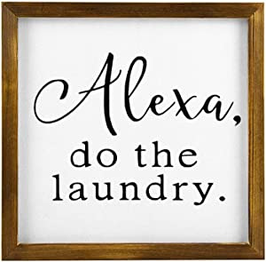 BYRON HOYLE Alexa Do The Laundry Framed Wood Sign, Wooden Wall Hanging Art, Inspirational Farmhouse Wall Plaque, Rustic Home Decor for Nursery, Porch, Gallery Wall, Housewarming Gift
