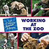 Working at the Zoo, Tamra Orr, 1602799784