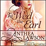 To Wed the Earl: A Regency Novella | Anthea Lawson
