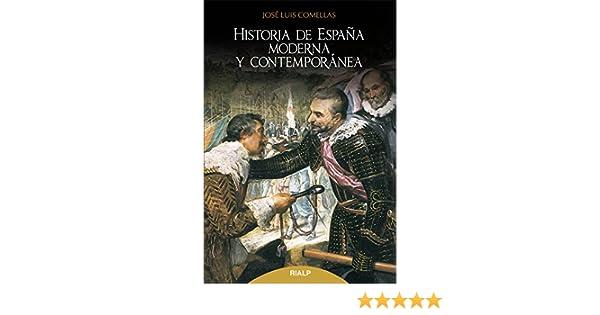 Hᆭ De Espaᆬa moderna y Contemporanea: Decimaoctava edición actualizada Historia y Biografías: Amazon.es: Comellas García-Lera, José Luis: Libros