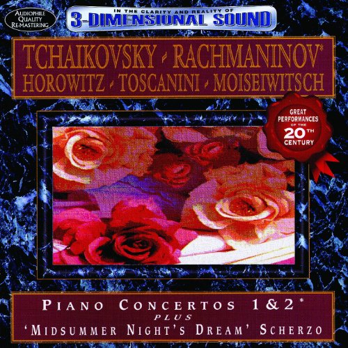 Tchaikovsky, Rachmaninov, Horowitz, Toscanini, Moiseiwitsch: Piano Concertos 1 & 2 Plus Midsummer Night's Dream Scherzo