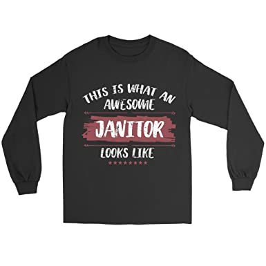 ae51a95910 This is What an Awesome Janitor Looks Like Long Sleeve T-Shirt - Funny  Janitorial
